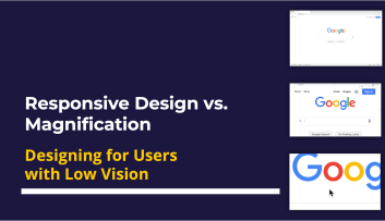 "Title Slide for ""Responsive Design vs. Magnification: Designing for Users with Low Vision"" featuring the Google homepage at 100% view, with browser zoom at 300%, and with magnification on"