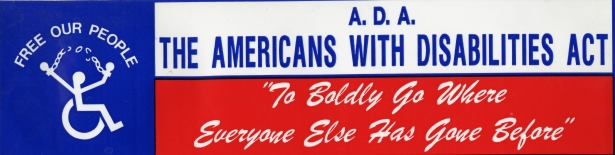 """Bumper sticker in red, white, and blue coloring reading """"A.D.A., The Americans with Disabilities Act, To Boldly Go Where Everyone Else Has Gone Before"""" and an image of a wheelchair icon breaking chains on their wrists with the words """"Free our people""""."""